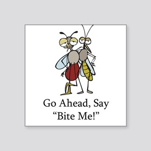 Mosquito Bite Me Square Sticker