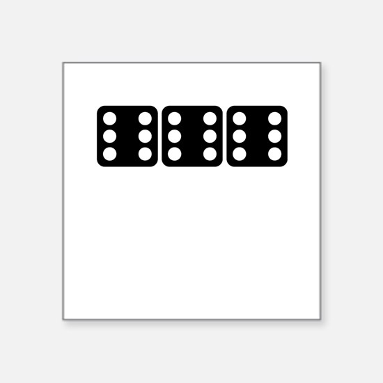 Roll Sixes Square Sticker