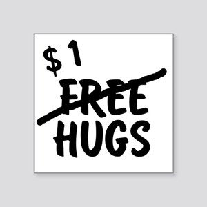 No more free hugs Square Sticker
