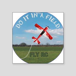 Do It In a Field Square Sticker