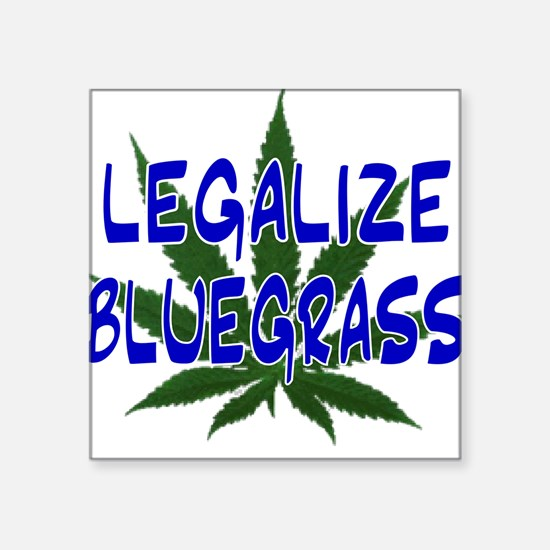 Legalize Bluegrass Square Sticker