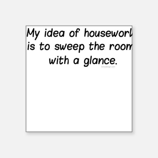 Housework... Square Sticker