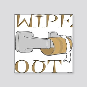 Wipe Out Square Sticker