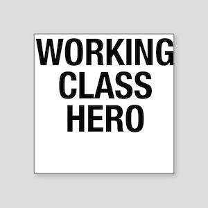 Working Class Hero Square Sticker
