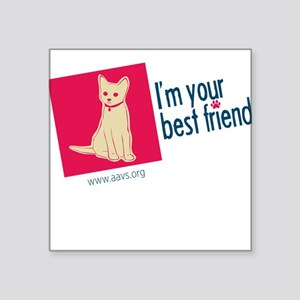 I'm Your Best Friend(Cat) Square Sticker