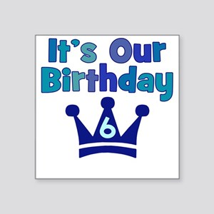 Its Our Birthday Crown 6BOYS Square Sticker
