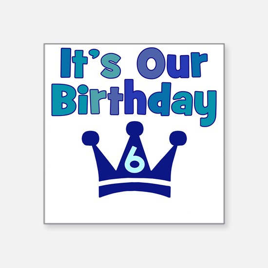 It's Our Birthday Crown (6)BOYS Square Sticker