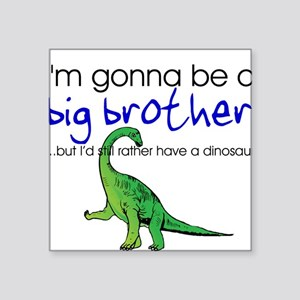 Gonna be big brother (dinosaur) Square Sticker