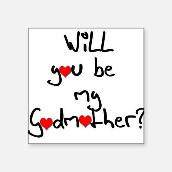 Be My Godmother? Square Sticker