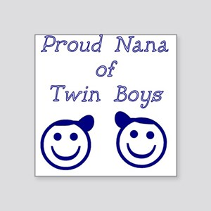 Proud Nana of Twin Boys - smiley Square Sticker