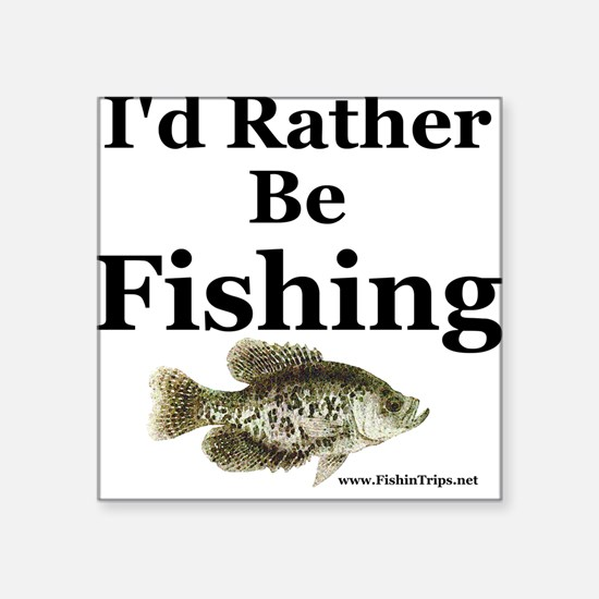 """Kids """"Rather Be Fishing"""" Crappie Square"""