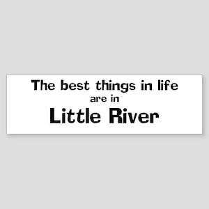 Little River: Best Things Bumper Sticker