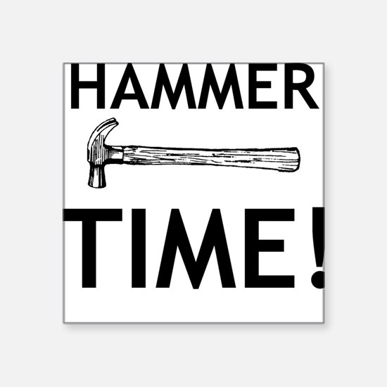 Hammer Time! Square Sticker