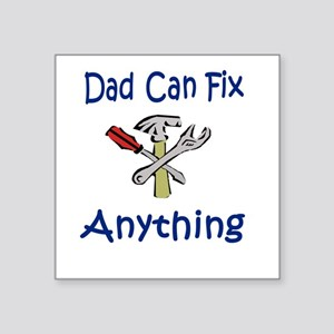 Dad Can Fix Anything Men's Square Sticker