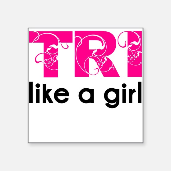 Tri like a girl Square Sticker
