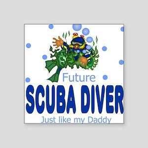 Future Scuba Diver like Daddy Baby Square Sticker