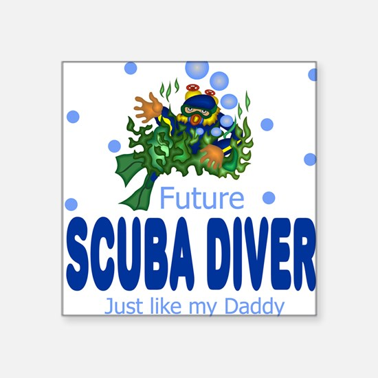 Future Scuba Diver like Daddy Baby Square Sticker