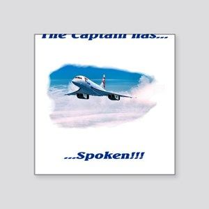 The Captain has...spoken!!! Square Sticker