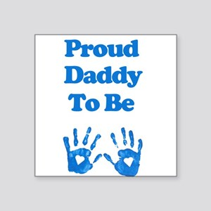 Proud Daddy to Be Square Sticker