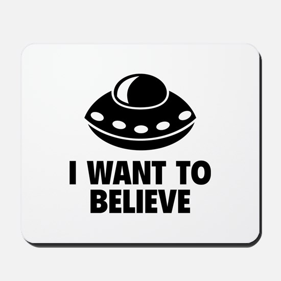 I Want To Believe Mousepad