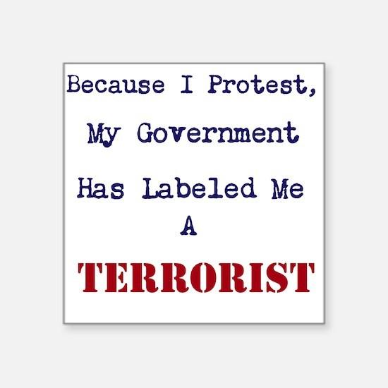 Protest is Terrorism Square Sticker