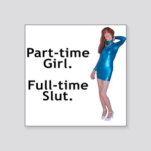 Part-time Girl. - Square Sticker