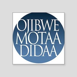 let's speak ojibwe Square Sticker