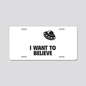 I Want To Believe Aluminum License Plate