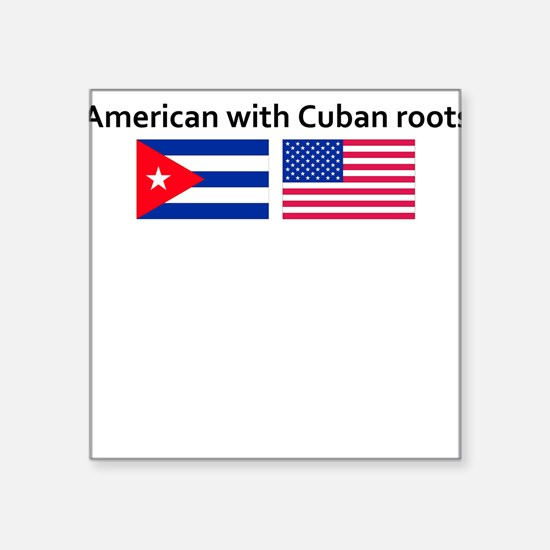 American with Cuban roots Square Sticker