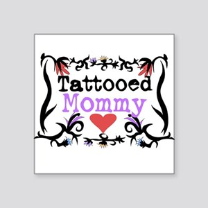 Tattooed mommy Square Sticker