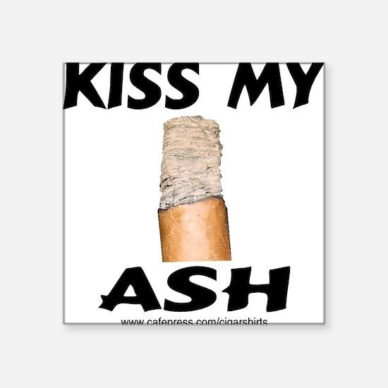 Kiss My Ash Cigar Square Sticker