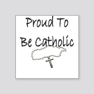 Proud to be Catholic Square Sticker