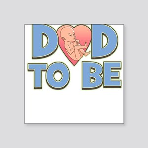 Dad to Be Square Sticker