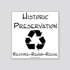 Preservation is Recycling Square Sticker
