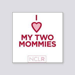 - Heart My 2 Mommies Square Sticker