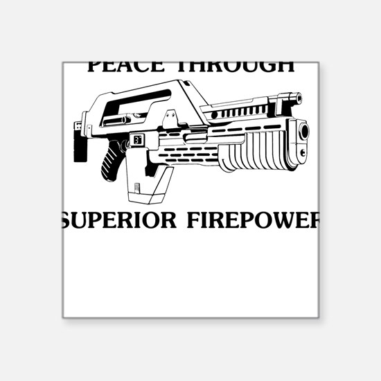 Peace Through Superior Firepo Square Sticker