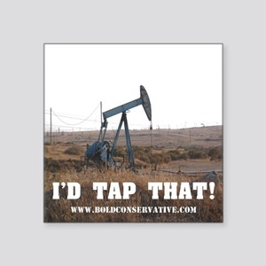 I'd Tap That! (Oil Pump) Square Sticker