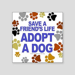 Save life, dog. Square Sticker