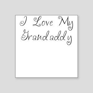 I Love My Grandaddy/Girl Square Sticker