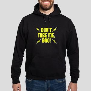 Don't Tase Me Bro Hoodie (dark)