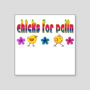 Sarah Palin: Chicks for Palin Square Sticker