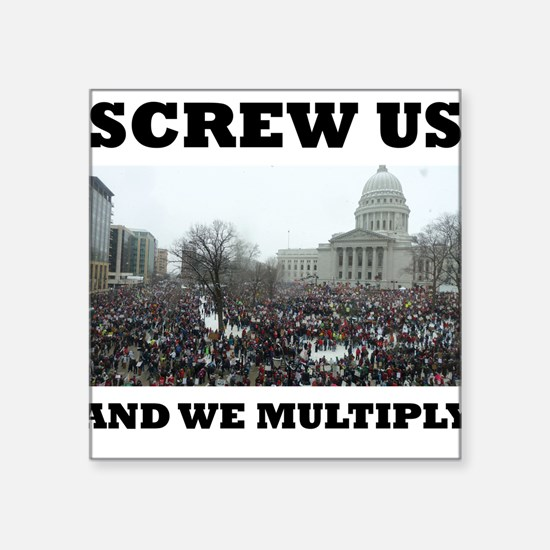 Screw us and we multiply union Square Sticker