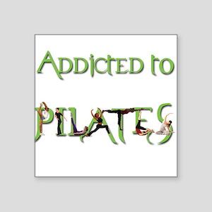Addicted to Pilates Square Sticker