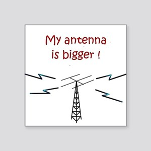 My Antenna Is Bigger! Square Sticker
