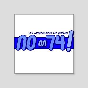 No on Prop 74 Square Sticker