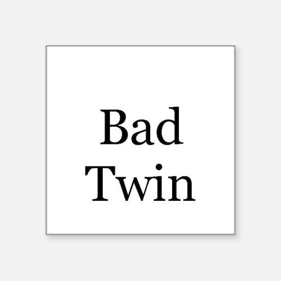 Bad Twin Creeper Square Sticker