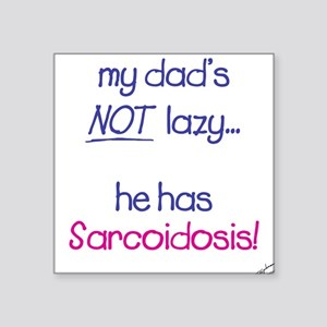 Dad's NOT lazy! Square Sticker