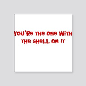 Tommy Boy - Shell On It Square Sticker