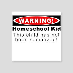 Warning! Homeschool Kid Square Sticker
