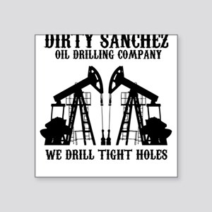 Dirty Sanchez Oil Drilling